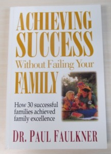 Achieving Success Without Failing Your Family - How 30 successfull families achieved family excellence